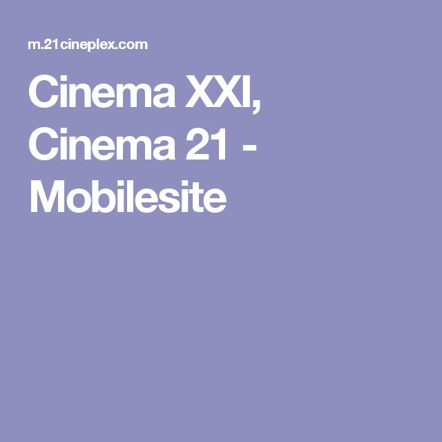 Cinema Xxi Cinema 21 Mobilesite Poster Film Pinterest