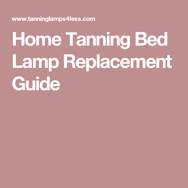 Home Tanning Bed Lamp Replacement Guide