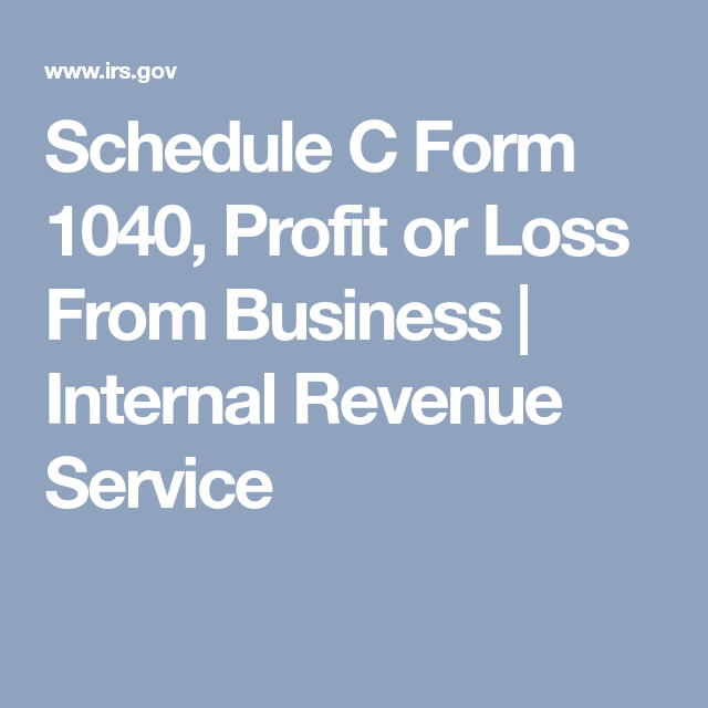 Schedule C Form 1040 Profit Or Loss From Business Internal