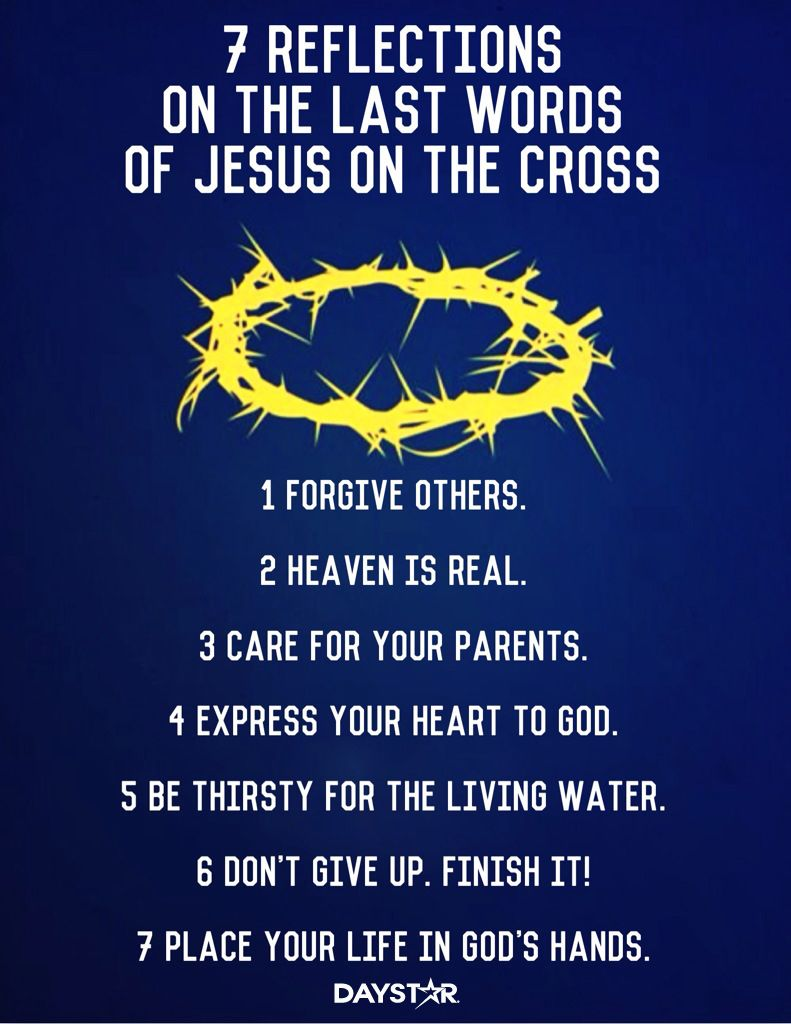 7 reflections on the last words of jesus on the cross daystar com