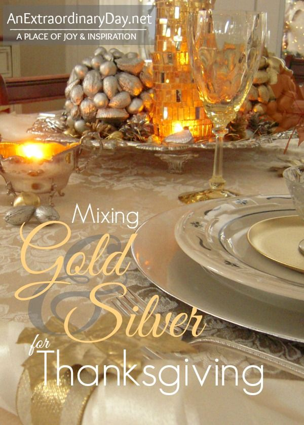 mixing gold and silver for thanksgiving tablescaping that diy party highlights. Black Bedroom Furniture Sets. Home Design Ideas