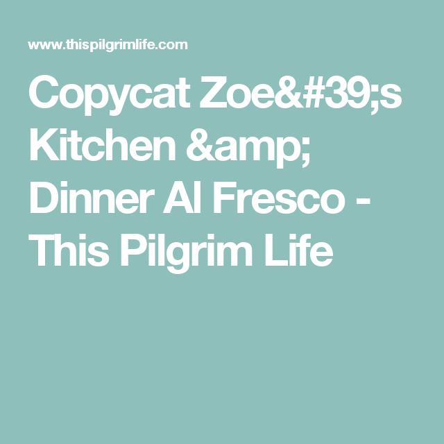 Copycat Zoe S Kitchen Amp Dinner Al Fresco Dinner Zoes