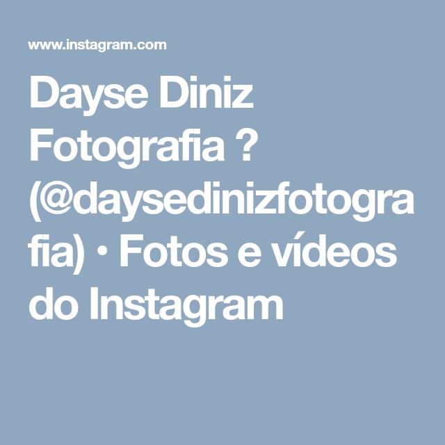 Dayse Diniz Fotografia 📷 (@daysedinizfotografia) • Fotos e vídeos do Instagram