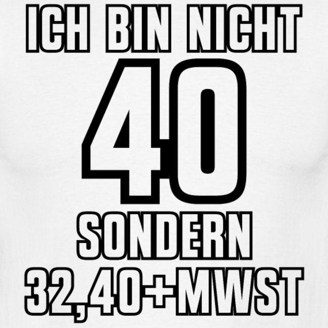 Nicht 40 32 40 Inkl Mwst Geburtstag Shirt Geschenk Manner T
