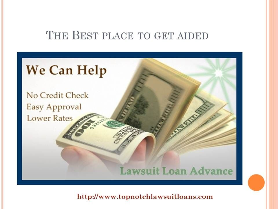 http://www.topnotchlawsuitloans.com/lawfirmloans.html Top Notch Funding Lawsuit cash advances for pre settlement loans and pre-settlement funding area non-recourse , basis meaning that plaintiffs only collect their money only if the case settles or they win.
