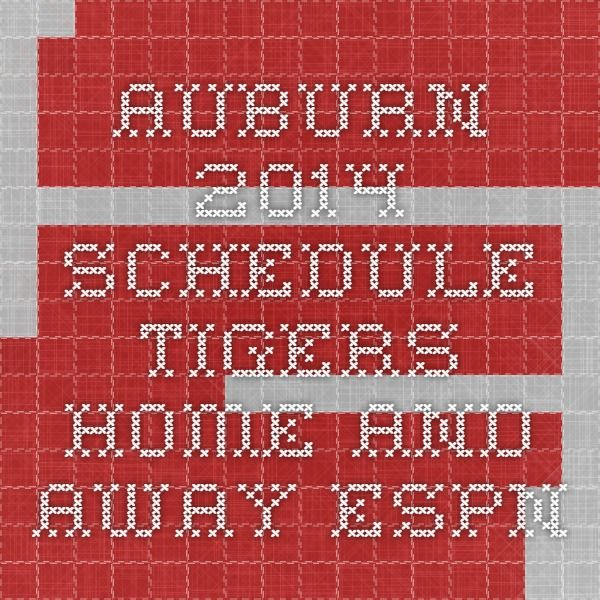 Auburn 2014 Schedule - Tigers Home and Away - ESPN - You ...