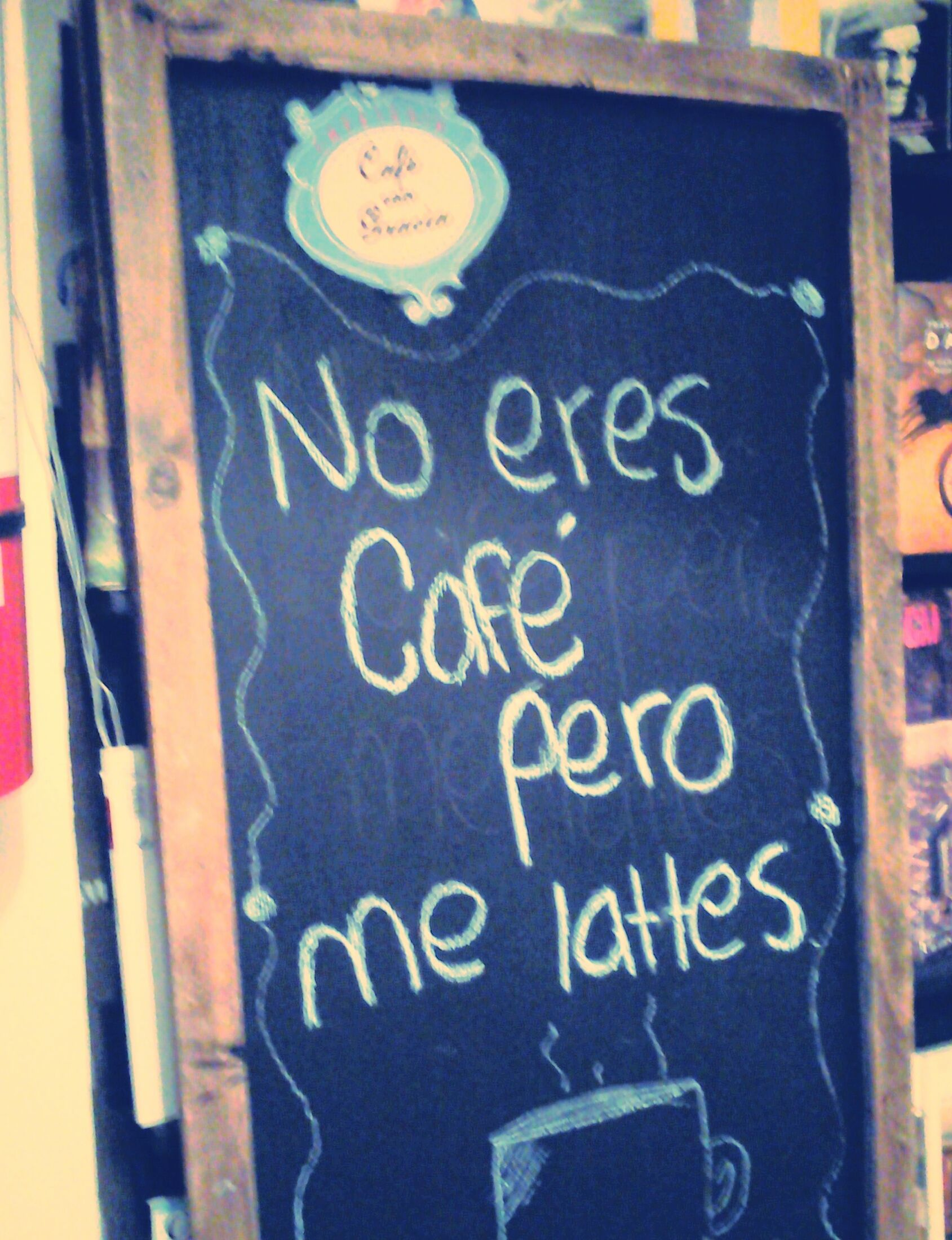 No eres café pero me lattes :3 #cafecongracia