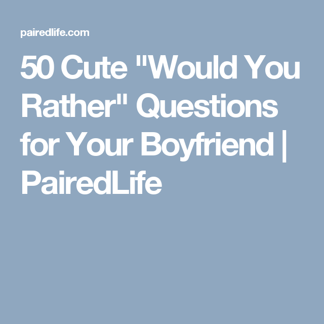 Would you rather dating questions