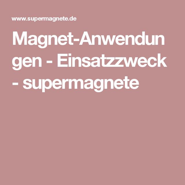 Magnet-Anwendungen - Einsatzzweck - supermagnete