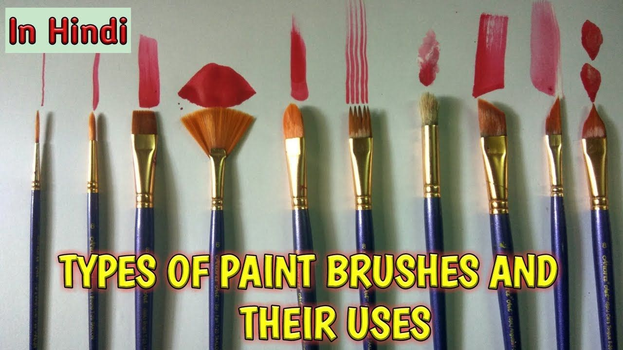Types Of Paint Brushes And Their Uses In Hindi In 2019