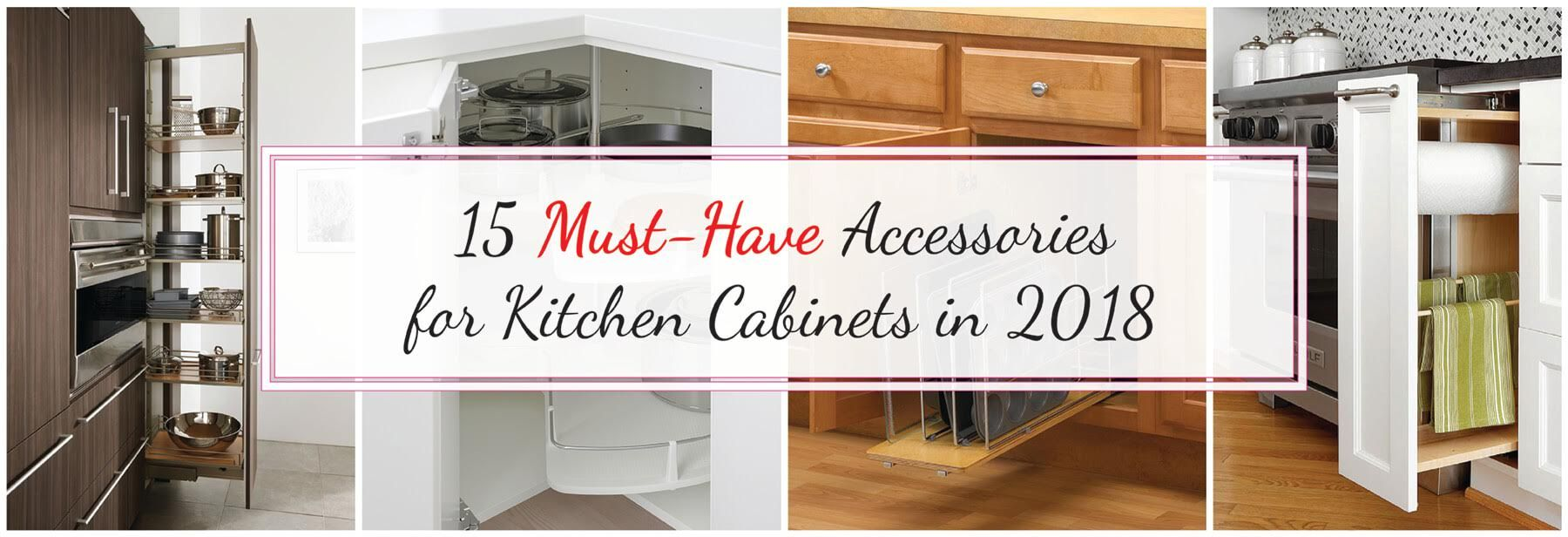 15 Must Have Accessories For Kitchen Cabinets In 2020 Best Online Kitchen Cabinet Accessories Kitchen Cabinets Replacing Kitchen Countertops
