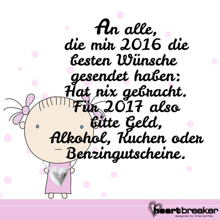 An alle, die mir 2016 die besten Wünsche gesendet haben: Hat nix gebracht. Für 2017 also bitte Geld, Alkohol, Kuchen oder Benzingutscheine.