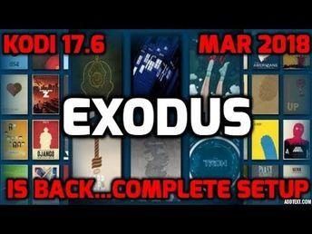EXODUS IS BACK 2018 ! COMPLETE KODI 17 6 SETUP, INSTALLATION, AND