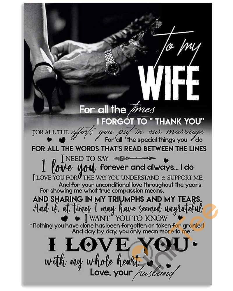To My Wife Love Your Husband I Love You For All The Times I Forgot To Thank You Unframed Satin Paper Framed Canvas Wall Decor Gift For Wife Birthday Gift M