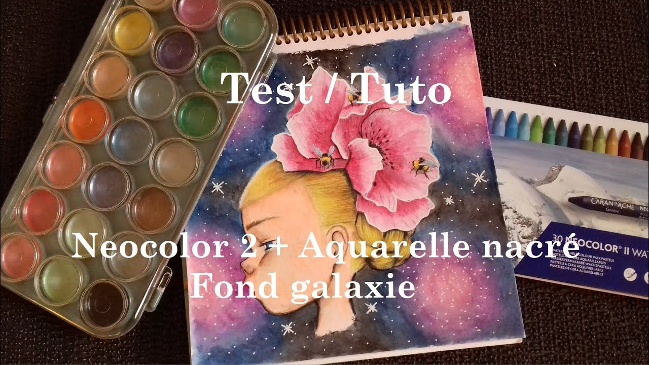Tuto Test Neocolor 2 Aquarelle Nacre Fond Galaxie Youtube
