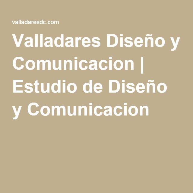 Valladares Diseño y Comunicacion   Estudio de Diseño y Comunicacion