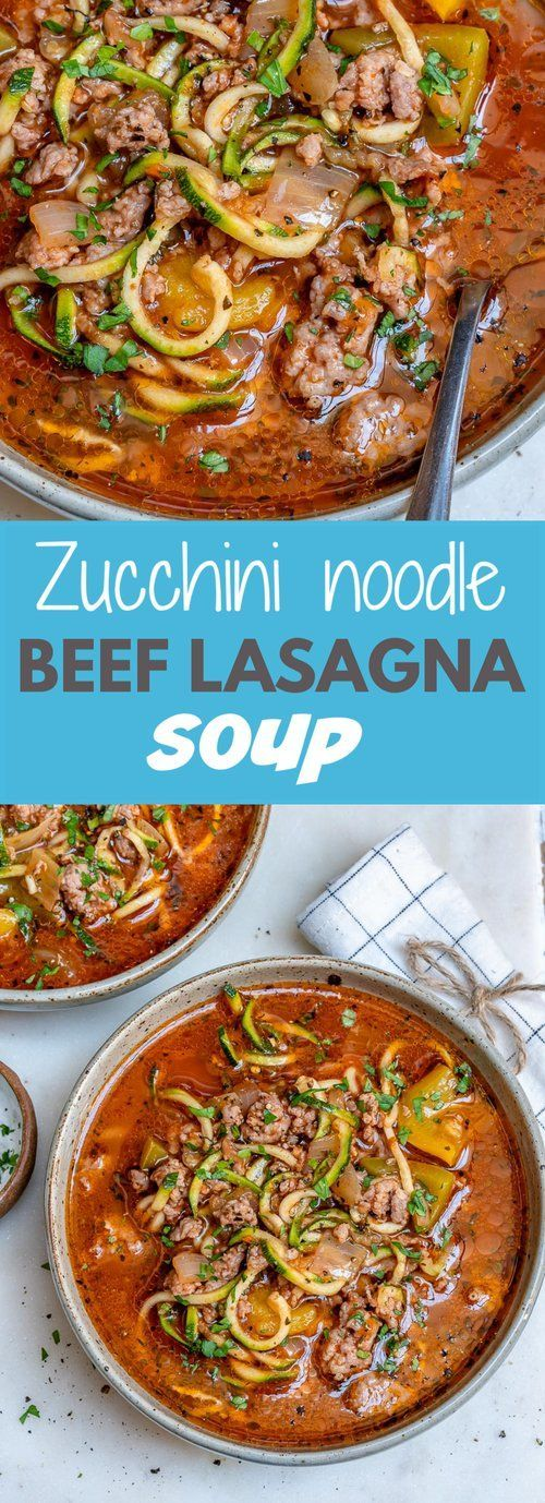 Zucchini Noodle Beef Lasagna Soup for Clean Eats!