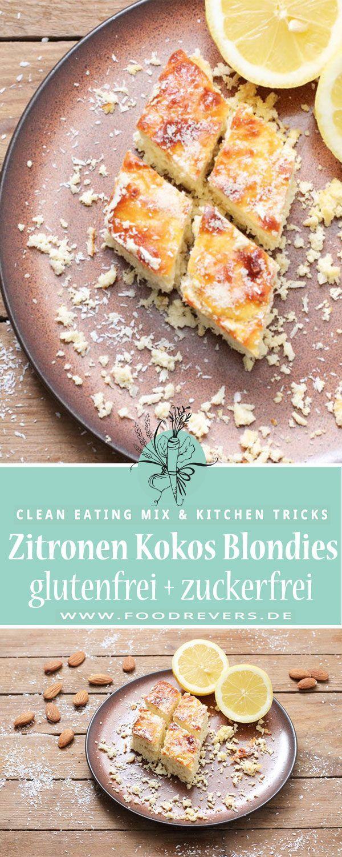 Zitronen Kokos Blondies ohne Zucker - Clean Eating Kuchen - Foodrevers