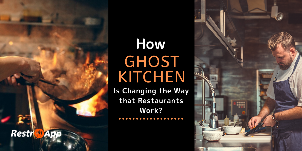 How Ghost Kitchen is Changing the Way that Restaurants