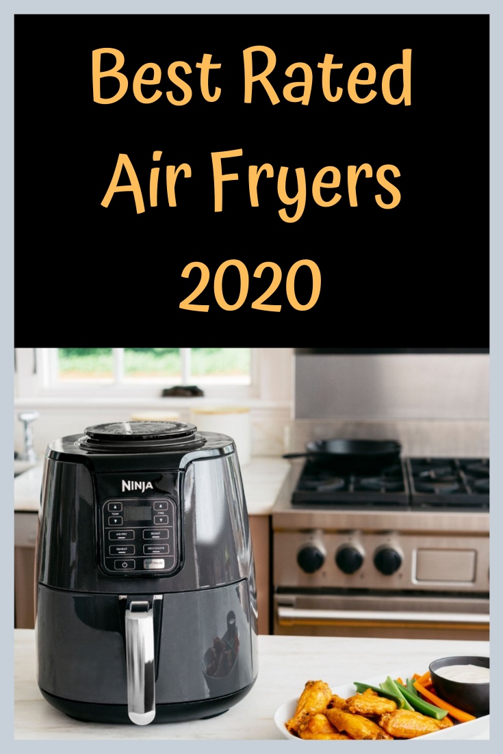 Best Rated Air Fryers 2020 To Quickly Crisp Up Your Life