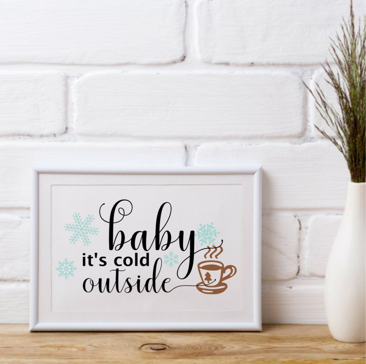 Baby its cold outside wall art Print Printable, Winter