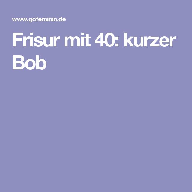 Frisur mit 40: kurzer Bob