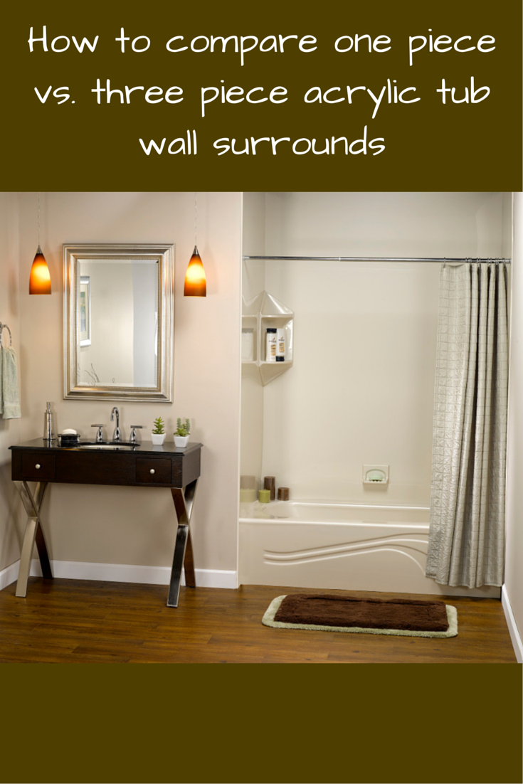 How to Compare One Piece vs. Three Piece Acrylic Tub Wall Surround ...