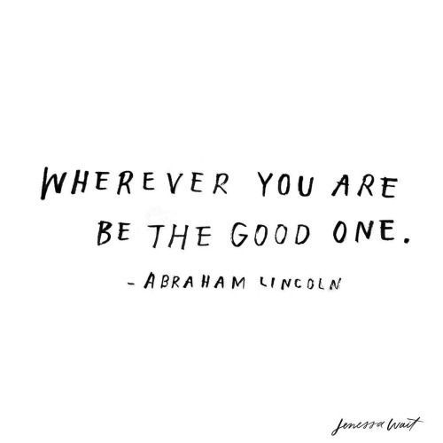 Wherever You Are Be A Good One