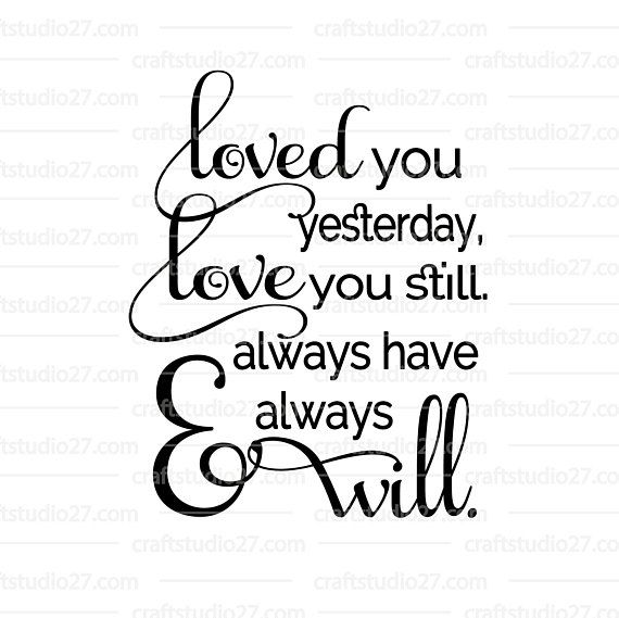 """Download Directe download: Quote SVG """"Loved You Yesterday, Love You ..."""