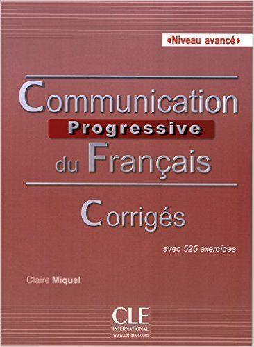 Communication progressive du franais niveau avanc corrigs avec communication progressive du franais niveau avanc corrigs avec 525 exercices french edition fandeluxe Images