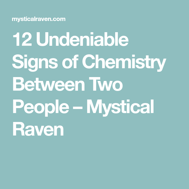 12 Undeniable Signs Of Chemistry Between Two People Mystical Raven