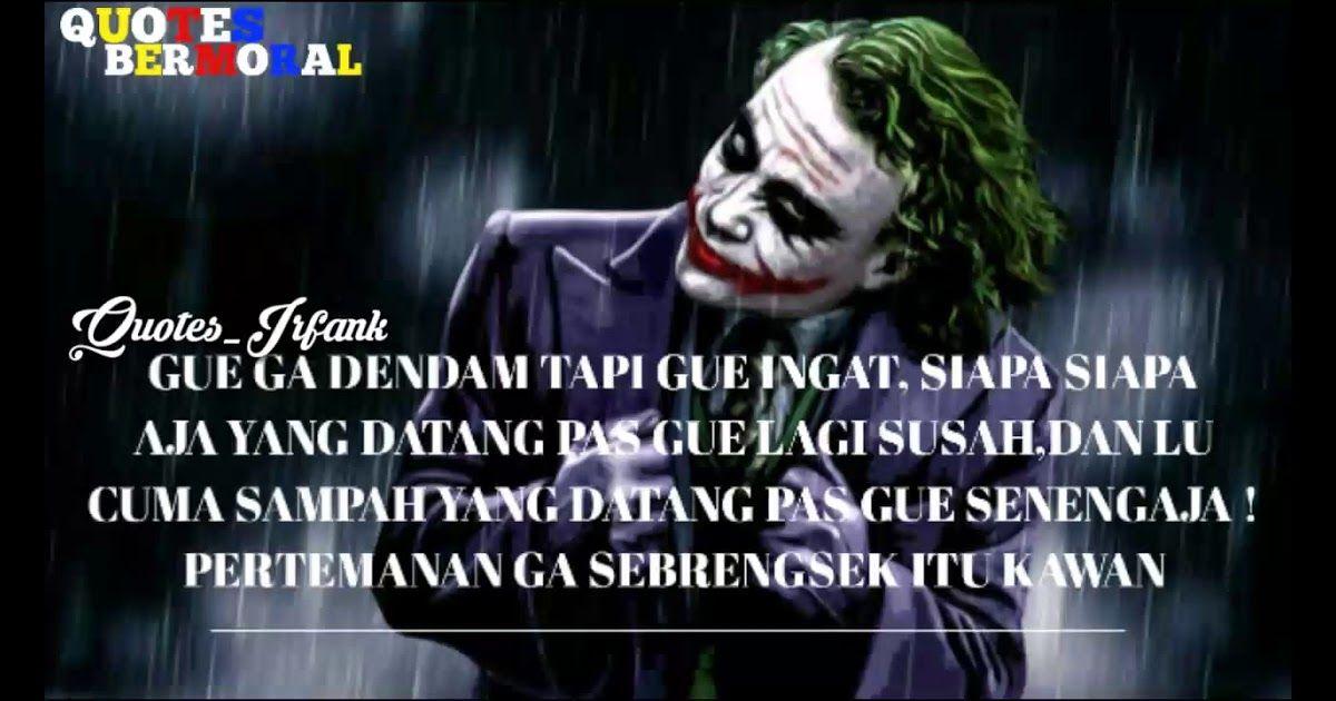 30 Kata Kata Quotes Keren Joker Di 2020 Joker The Joker Funny