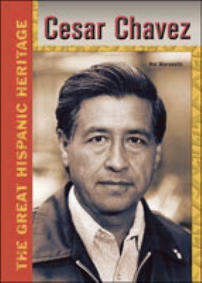"""Cesar Chavez"" By Hal Marcovitz. Gr 6-8."