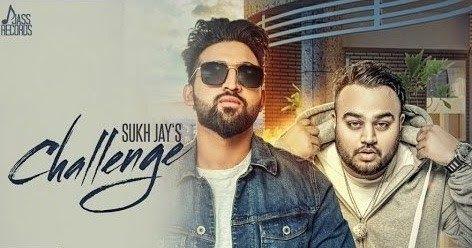 Challenge Sukh Jay Ft Deep Jandu Video Song Mp3 Mp4 Amp Hd Download And Information Title Challenge Singer Sukh J Songs Singer Jay