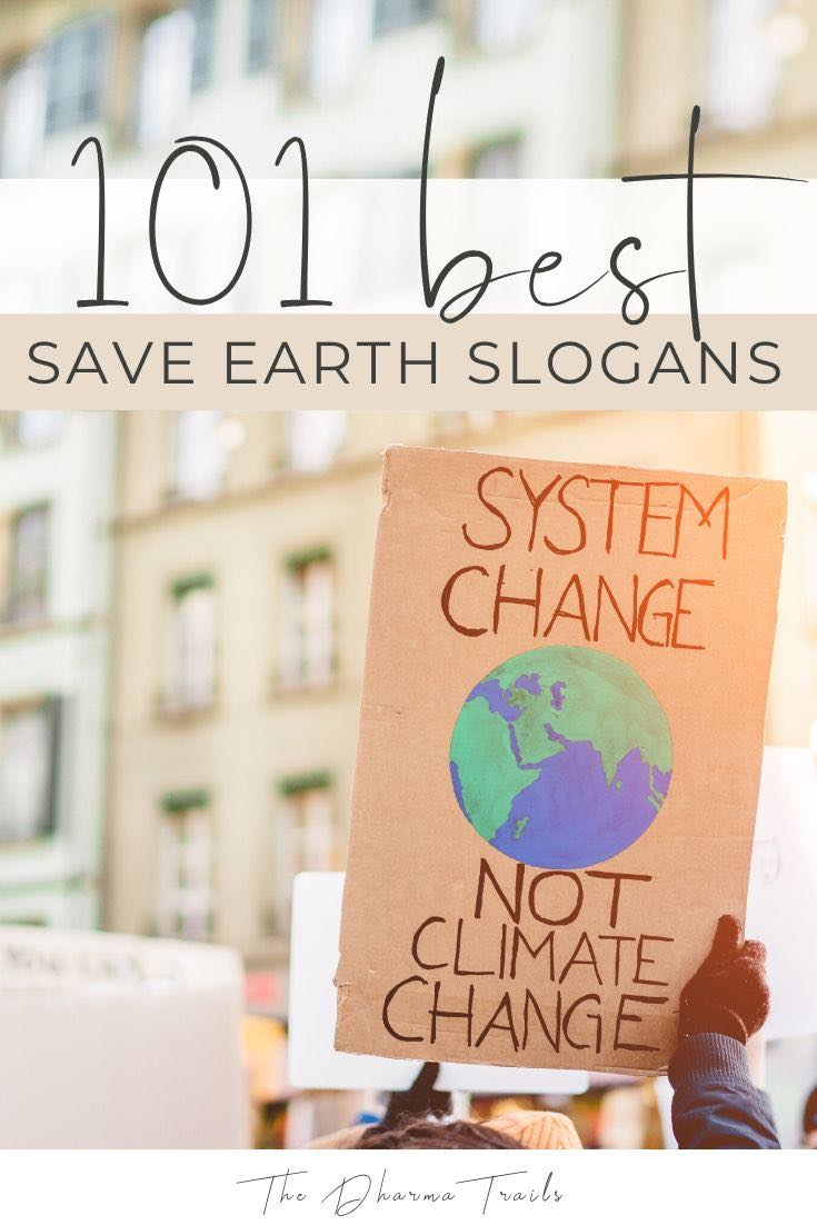 101 Save Earth Slogans, Quotes and Posters | Slogan, Make ...