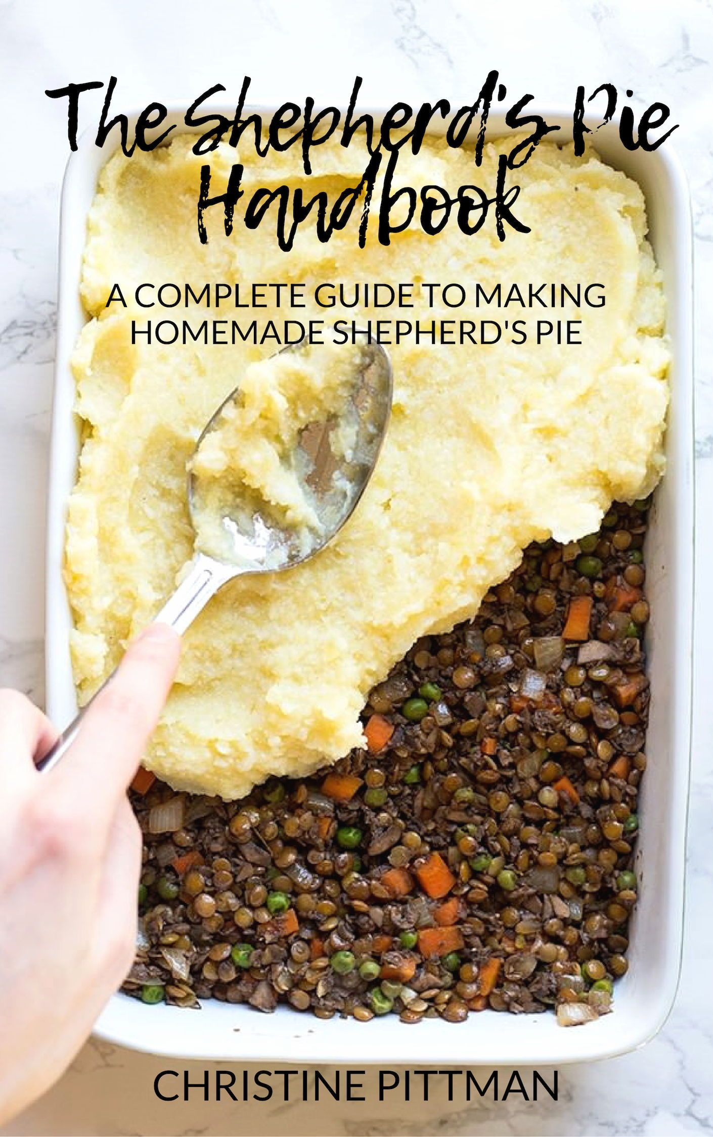 The Shepherd S Pie Handbook Goes Beyond Your Basic Shepherd S Pie You Ll Get Recipes To Make Shepherd S Pie Wi Shepherds Pie Homemade Shepherd S Pie Recipes