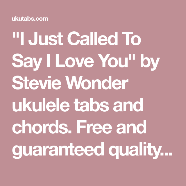 I Just Called To Say I Love You By Stevie Wonder Ukulele Tabs And