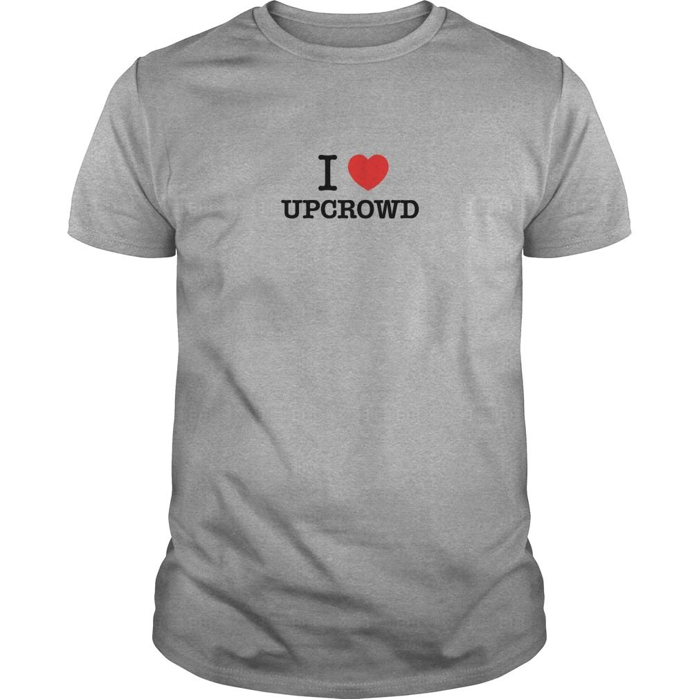 I Love UPCROWD #gift #ideas #Popular #Everything #Videos #Shop #Animals #pets #Architecture #Art #Cars #motorcycles #Celebrities #DIY #crafts #Design #Education #Entertainment #Food #drink #Gardening #Geek #Hair #beauty #Health #fitness #History #Holidays #events #Home decor #Humor #Illustrations #posters #Kids #parenting #Men #Outdoors #Photography #Products #Quotes #Science #nature #Sports #Tattoos #Technology #Travel #Weddings #Women
