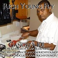 Gangsta 101 the gangsta rap blueprint by rich youngn fly on gangsta 101 the gangsta rap blueprint full album 1 of the hottest albums for ima blow the speakers in ur cars malvernweather Images