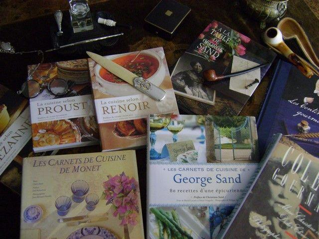 Colette - Sand - Proust  - Monet  - Cézanne - Renoir - Hugo et la cuisine ...