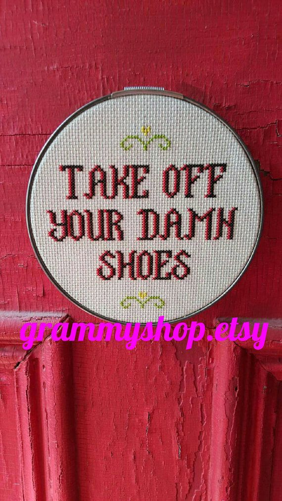 Inappropriate cross stitch take off your dn shoes by grammyshop