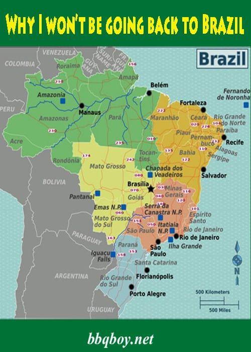 Why I won't be going back to Brazil #bbqboy #Brazil #travel
