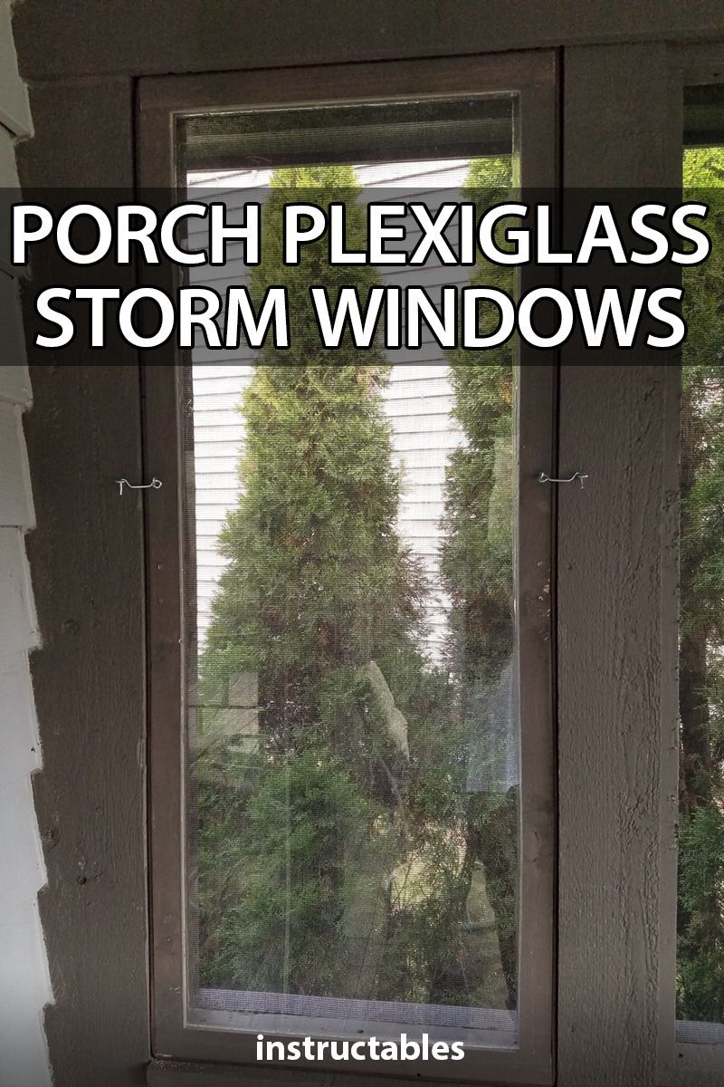 Porch Plexiglass Storm Windows Storm Windows Patio Windows Screened In Porch Diy
