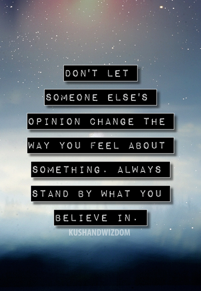 Always Stand By What You Believe In Quote Good Thoughts