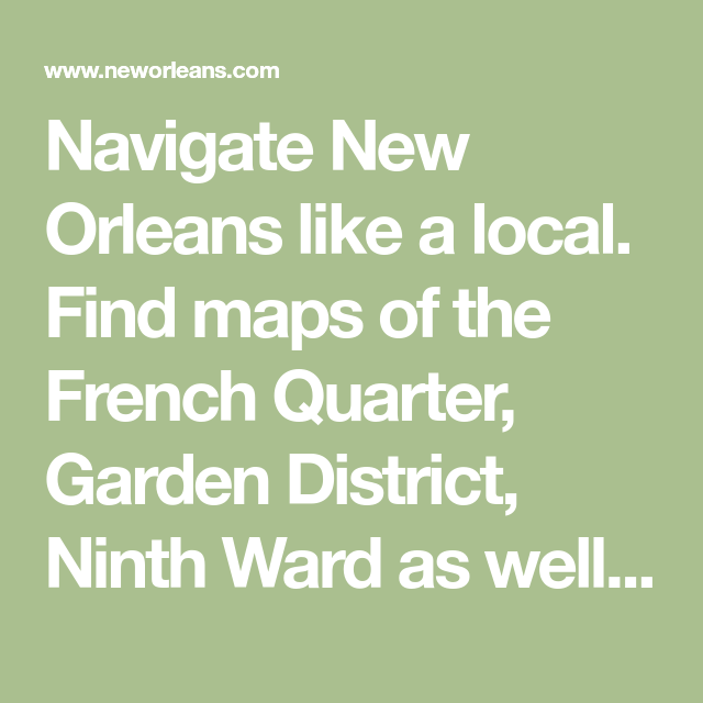 Navigate New Orleans like a local. Find maps of the French Quarter ...