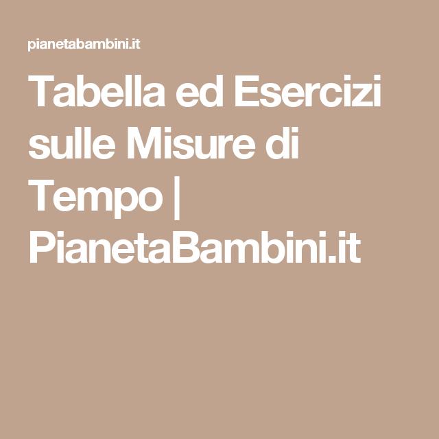 Tabella ed Esercizi sulle Misure di Tempo | PianetaBambini.it
