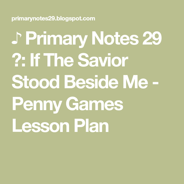Primary Notes   If The Savior Stood Beside Me  Penny