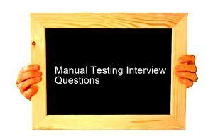Top 10 Frequently Asked Questions On Manual Testing Interview