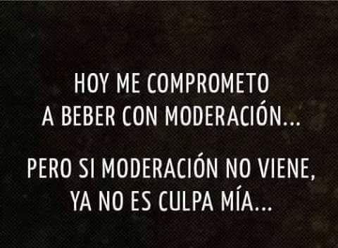 beber con Moderacion ❤️