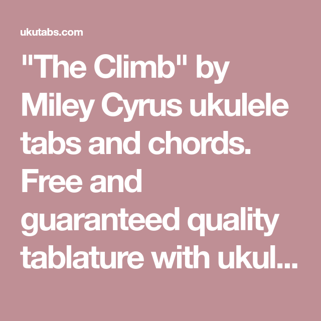 The Climb By Miley Cyrus Ukulele Tabs And Chords Free And